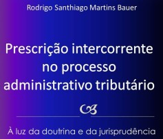 Prescrição Intercorrente no Processo Administrativo Tributário