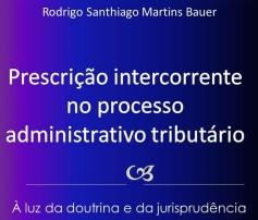 Prescrição Intercorrente no Processo Administrativo Tributário